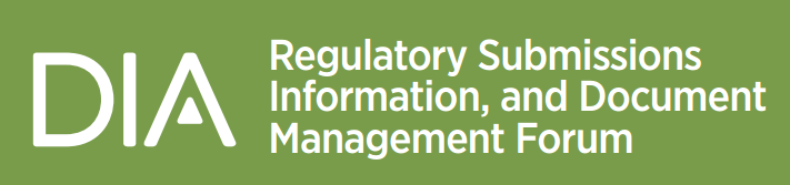 DIA Regulatory Submissions Information, and Document Management Forum